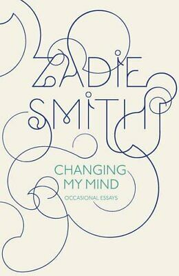 Changing My Mind: Occasional Essays by Smith, Zadie Hardback Book The Cheap Fast
