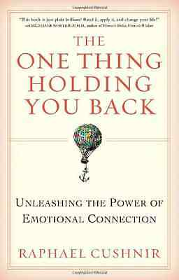 The One Thing Holding You Back: Unleashing the Power of - Hardcover NEW Cushnir,