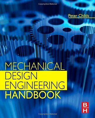 Mechanical Design Engineering Handbook New Hardcover Book Peter R. N. Childs BSc