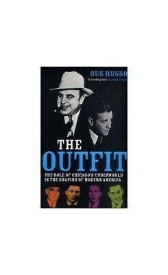 The Outfit: The Role of Chicago's Underworld in the S... by Russo, Gus Paperback