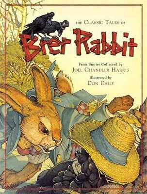 The Classic Tales of Brer Rabbit by Joel Chandler Harris (English) Hardcover Boo
