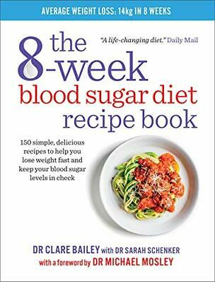 The 8-week Blood Sugar Diet Recipe Book: Simple delicious me... by Bailey, Clare