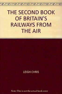 The Second Book of Britain's Railways from the Air: v. 2 by Aerofilms 0711019436