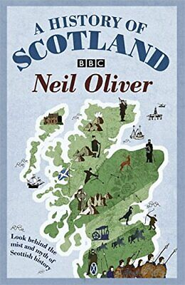 A History Of Scotland by Oliver, Neil Paperback Book The Cheap Fast Free Post