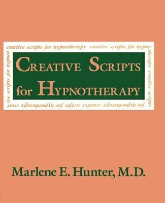 Creative Scripts for Hypnotherapy by Hunter, Marlene E. Paperback Book The Cheap