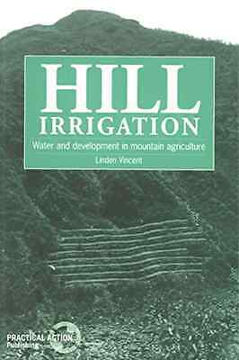 Hill Irrigation : Water and Development in Mountain Agr - Paperback NEW Linden V