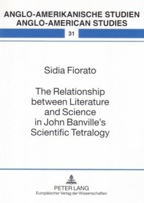 The Relationship Between Literature and Science in John Banville's Scientific T.