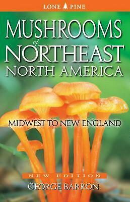 Mushrooms of Northeast North America: Midwest to New England by George Barron (E