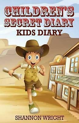 Children's Secret Diary: Kid's Diary by Shannon Wright Paperback Book (English)