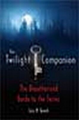 The Stephenie Meyer Twilight Companion: The Unauthorized Guide to the Serie ...