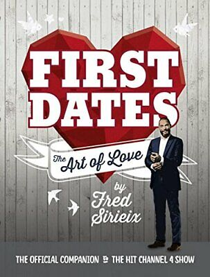 First Dates: The Art of Love by Sirieix, Fred Book The Cheap Fast Free Post