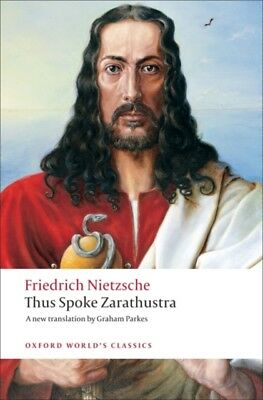 Thus Spoke Zarathustra A Book for Everyone and Nobody (Oxford Wor...