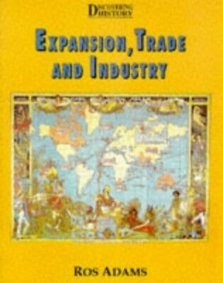 Expansion, Trade and Industry (Discovering History) by Adams, Ros Paperback The