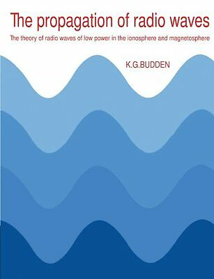 The Propagation of Radio Waves: The Theory of Radio Waves of Low Power in the I