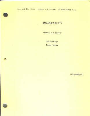 "SEX AND THE CITY script ""Three's A Crowd"""