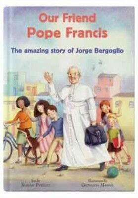 OUR FRIEND POPE FRANCIS, Perego-Schimpke, Jeanne, 9781860829116