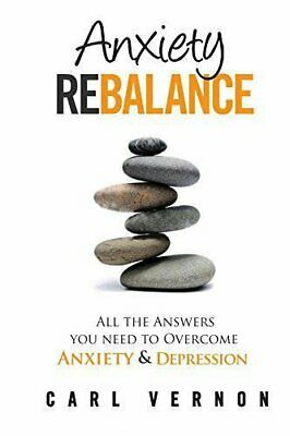 Anxiety Rebalance: All the Answers You Need to Overcome Anxie... by Vernon, Carl