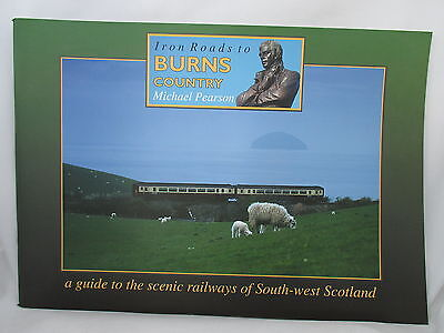 Iron Roads To Burns Country. Scenic Railways Of South West Scotland