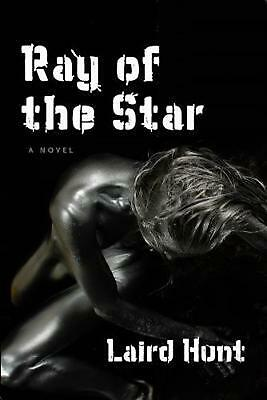 Ray of the Star by Laird Hunt Paperback Book (English)