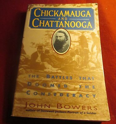 Chickamauga And Chattanooga-The Battle That Doomed The Confederacy