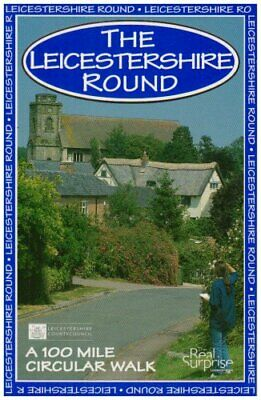 Leicestershire Round: A 100 Mile Circular Walk by Anon Paperback Book The Cheap
