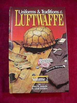 Authors Signed and Numbered Uniforms & Traditions of the Luftwaffe Volume 2