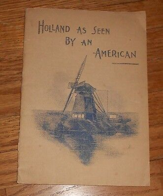 1899 Antique Book Holland As Seen By An American Holland America Line