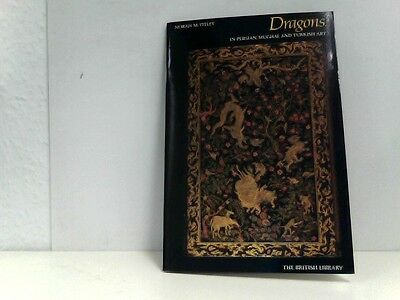Dragons in Persian, Mughal, and Turkish Art Titley, Norah M.: