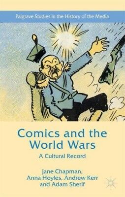 Comics and the World Wars: A Cultural Record (Palgrave Studies in the History o.