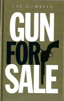 Gun for Sale (Hardcover), Lee E. Wells, 9781445881461