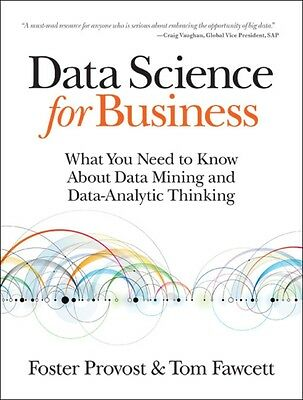Data Science for Business: What you need to know about data mining and data-ana.
