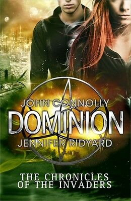 Dominion (Chronicles of the Invaders 3) (Hardcover), Connolly, Jo. 9781472209764