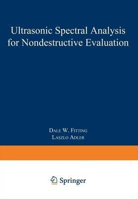 Ultrasonic Spectral Analysis for Nondestructive Evaluation (Paper. 9781461331285