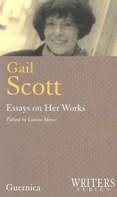 Gail Scott: Essays on Her Works (Writers) (Paperback), 9781550711646