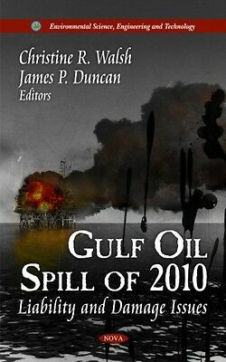 Gulf Oil Spill of 2010: Liability & Damage Issues (Environmental Science, Engin.