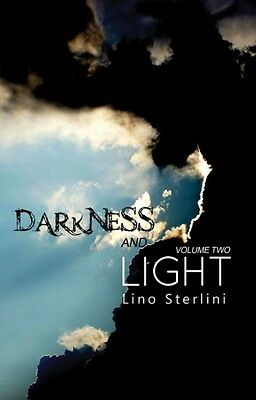 Darkness and Light Volume Two (Paperback), Sterlini, Lino, 9781849636919