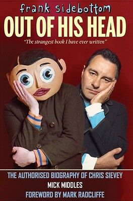 Frank Sidebottom Out of His Head (Hardcover), Middles, Mick, 9781909360242
