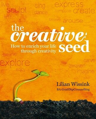 The Creative Seed: How to Enrich Your Life Through Creativity (Pa. 9781921966255