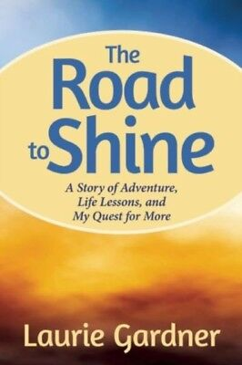 Road To Shine: How to Courageously Claim Your Life (Paperback), L. 9781937612597