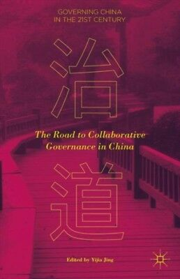 The Road to Collaborative Governance in China (Governing China in the 21st Cent.