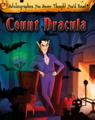 Count Dracula (Autobiographies You Never Thought You'd Read!) (Ha. 9781406296280