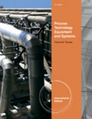Process Technology Equipment and Systems, International Edition (. 9781435488243