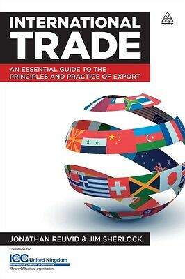 International Trade: An Essential Guide to the Principles and Practice of Expor.