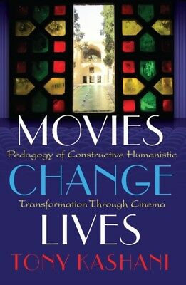 Movies Change Lives: Pedagogy of Constructive Humanistic Transfor...
