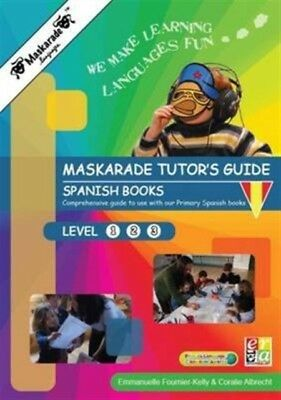 Maskarade Languages Teacher's Guide for Primary Spanish Books: Le...