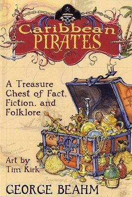 Caribbean Pirates: A Treasure Chest of Fact, Fiction and Folklore. 9781571745415