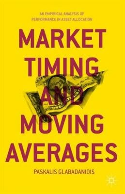 Market Timing and Moving Averages: An Empirical Analysis of Perfo...