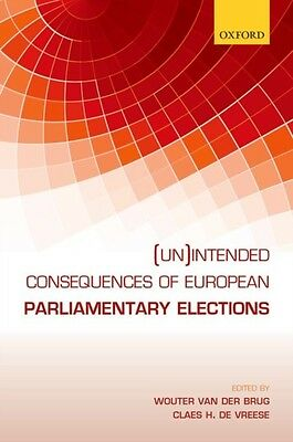 (Un)intended Consequences of EU Parliamentary Elections (Hardcove. 9780198757412