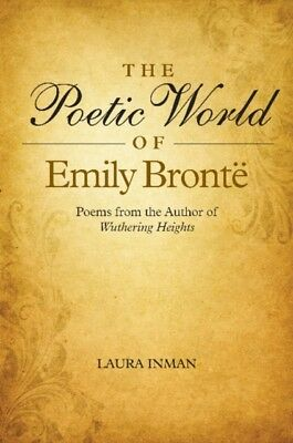 Poetic World of Emily Brontë:  Poems from the Author of Wuthering Heights (Pap.