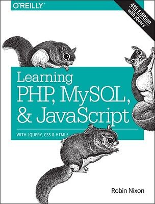 Learning PHP, MySQL & JavaScript: With jQuery, CSS & HTML5 (Learning Php, Mysql.